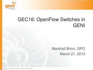 GEC16: OpenFlow Switches in GENI