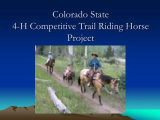 Colorado State  4-H Competitive Trail Riding Horse Project