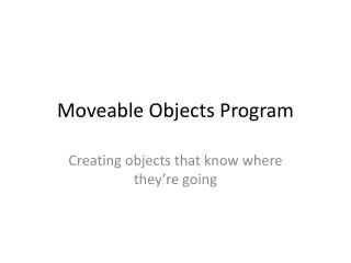Moveable Objects Program