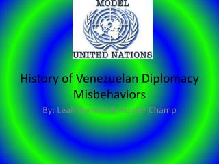 History of Venezuelan Diplomacy Misbehaviors