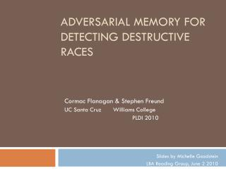 Adversarial Memory for Detecting Destructive Races
