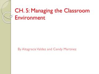 CH. 5: Managing the Classroom Environment