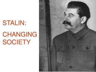 STALIN: CHANGING SOCIETY