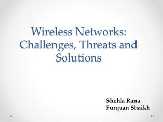 Wireless Networks: Challenges, Threats and Solutions