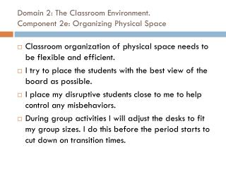 Domain 2: The Classroom Environment.  Component  2e: Organizing Physical Space