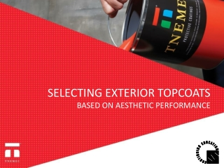 SELECTING EXTERIOR TOPCOATS BASED ON AESTHETIC PERFORMANCE
