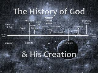 The  History  of  God  &  His Creation