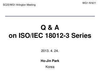 Q & A on ISO/IEC  18012-3 Series