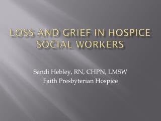 Loss and Grief in Hospice Social Workers
