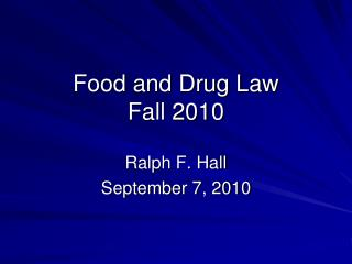Food and Drug Law Fall 2010