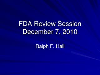 FDA Review Session December  7, 2010
