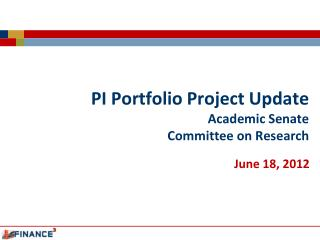 PI Portfolio Project Update Academic Senate  Committee on Research