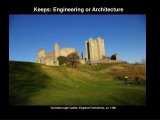 Keeps: Engineering or Architecture