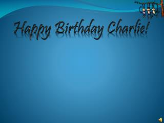 Happy Birthday Charlie!