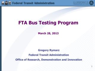 FTA Bus Testing Program March 28, 2013
