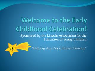 Welcome to the Early Childhood Celebration!