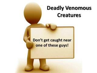 Deadly Venomous Creatures