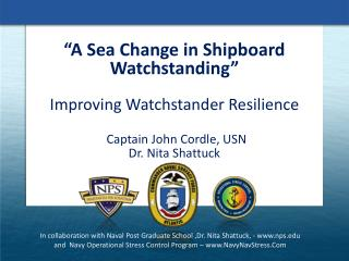 """A Sea Change in Shipboard  Watchstanding "" Improving  Watchstander  Resilience"