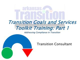 Transition Goals and Services Toolkit Training: Part 1 Addressing Compliance in Transition