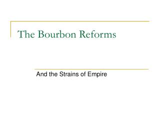 The Bourbon Reforms