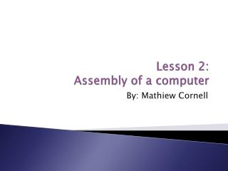 Lesson 2: Assembly of a computer