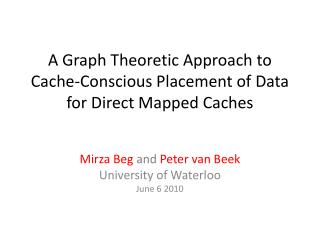 A Graph Theoretic Approach to Cache-Conscious Placement of Data for Direct Mapped Caches