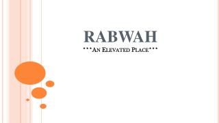 RABWAH ***An Elevated Place***