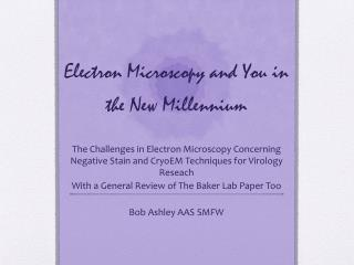 Electron Microscopy and You in the New  M illennium