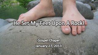 He Set My Feet Upon A Rock!