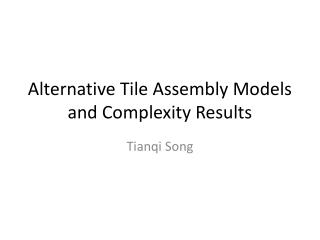 Alternative Tile Assembly Models and Complexity Results