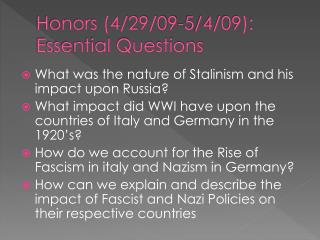 Honors ( 4/29/09-5/4/09):  Essential Questions