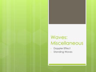 Waves: Miscellaneous
