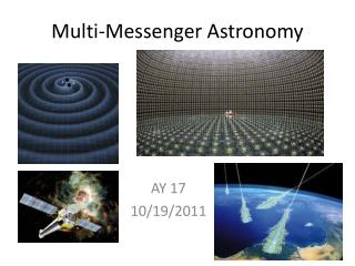 Multi-Messenger Astronomy