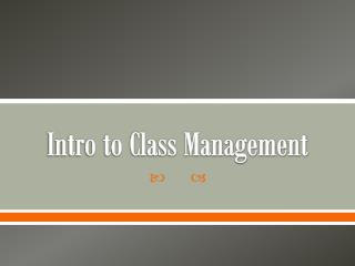 Intro to Class Management