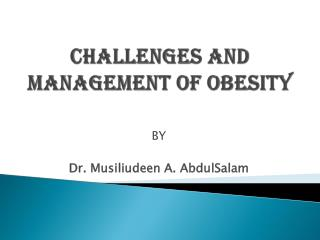 CHALLENGES  AND   MANAGEMENT  OF OBESITY