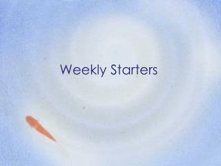 Weekly Starters
