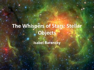 The Whispers of Stars: Stellar Objects