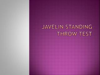 Javelin Standing Throw Test