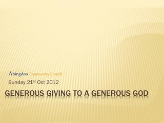 Generous giving to a generous god