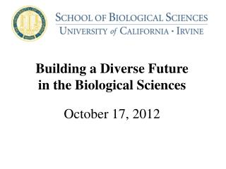 Building a Diverse Future in the Biological Sciences October 17, 2012