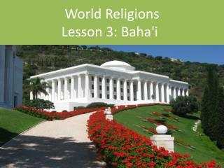 World Religions Lesson 3: Baha'i