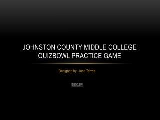 Johnston county middle college quizbowl  Practice game
