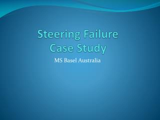 Steering Failure Case Study