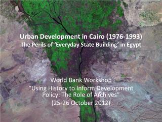 Urban Development in Cairo (1976-1993)  The Perils of 'Everyday State Building' in Egypt