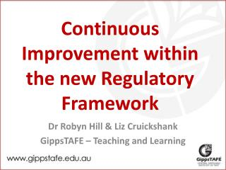 Continuous Improvement within the new Regulatory Framework