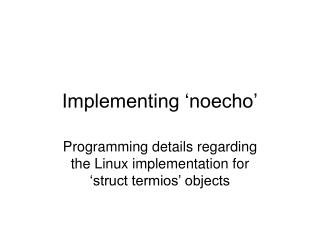 Implementing  noecho