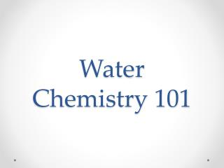 Water Chemistry 101