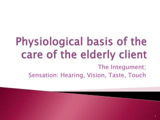Physiological basis of the care of the elderly client