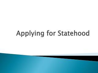 Applying for Statehood