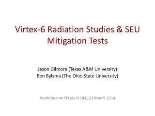 Virtex-6 Radiation Studies & SEU Mitigation Tests